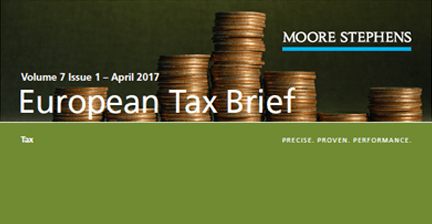 European Tax Brief April 2017 - Moore Stephens